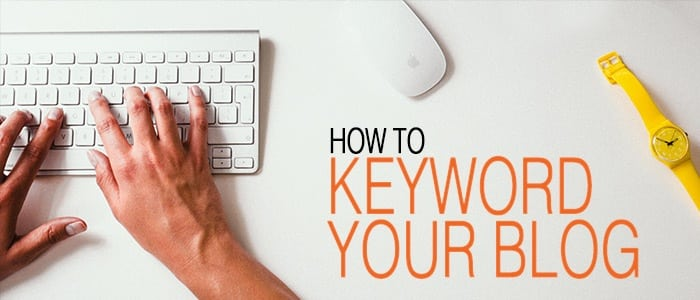 How to Keyword Blog Posts for Powerful Results